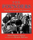 The Founders: The 39 Stories Behind the U.S. Constitution by Dennis Brindell Fradin (Hardback, 2005)