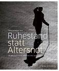 Ruhestand statt Altersnot von Ernst Welti und Martin Illi (2013, Kunststoffeinband)