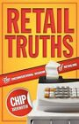 Retail Truths The Unconventional Wisdom of Retailing 9780983979074 Averwater