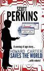 Howard Carter Saves the World by Scott Perkins (Paperback / softback, 2015)