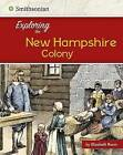 Exploring the New Hampshire Colony by Elizabeth Raum (Paperback / softback, 2016)