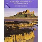 Bamburgh, Seahouses and the Farne Islands by Catherine Bowen, Steve Newman (Paperback, 2006)