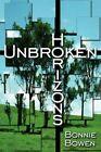 Unbroken Horizons by Bonnie Bowen 9781425968571 Paperback 2006