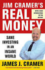 Jim Cramer's Real Money: Sane Investing in an Insane World by James J Cramer (Paperback / softback)