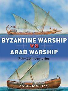 Byzantinische-Kriegsschiff-Vs-Arabische-Duel-von-Angus-Konstam-Neues-Buch