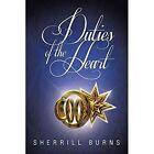 Duties of the Heart by Sherrill Burns (Paperback / softback, 2014)