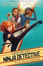 Randi Rhodes, Ninja Detective: The Case of the Time-Capsule Bandit 1 by O. K. Rhodes and Octavia Spencer (2013, Hardcover)