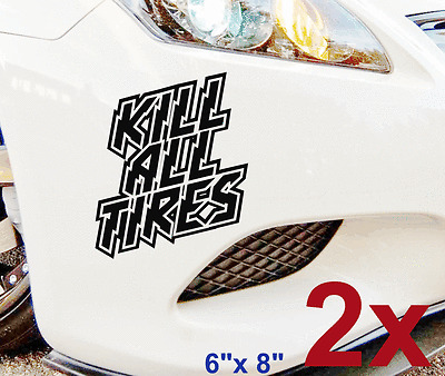 Kill all tires hoonigan dc ken block vinyl decal bumper or window sticker 8