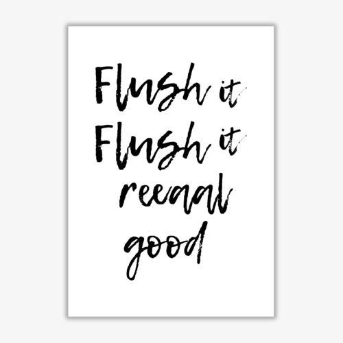 Flush It Real Good Bathroom Fine Art Print By PixyPaper