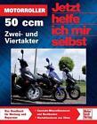 Motorroller - 50 ccm, Zwei- und Viertakter von Dieter Korp (2010, Taschenbuch)