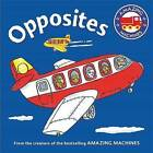 Amazing Machines First Concepts: Opposites by Tony Mitton (Board book, 2016)