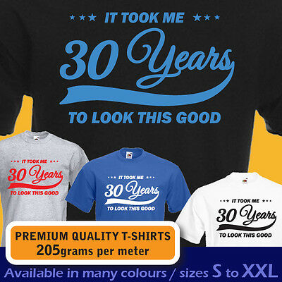 30th Birthday Women/'s T-Shirt It Took Me 30 Years To Look This Good 1989 GIFT