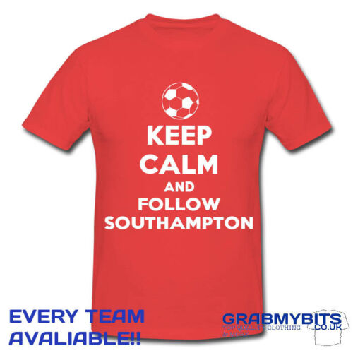 PRINTED KEEP CALM FOOTBALL SUPPORTER T SHIRT ADULT//KIDS SIZES SOUTHAMPTON