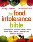 The Food Intolerance Bible: A nutritionist's plan to beat food cravings, fatigue, mood swings, bloating, headaches and IBS by Antoinette Savill, Antony J. Haynes (Paperback, 2005)