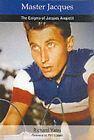 Master Jacques: The Enigma of Jacques Anquetil by Richard Yates (Paperback, 2001)