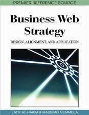 Business Web Strategy : Design, Alignment and Application by Latif Al-Hakim...