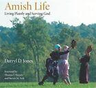 Amish Life: Living Plainly and Serving God by Darryl D. Jones, Steven M. Nolt (Hardback, 2005)