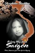 A Long Way from Saigon : Phin's Memoirs: From Bar Girl to Dignity by...