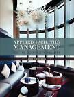 Applied Facilities Management for the Hospitality Industry by John Edwards (Paperback / softback, 2011)