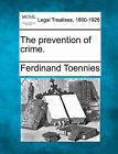 The Prevention of Crime. by Ferdinand Toennies (Paperback / softback, 2010)