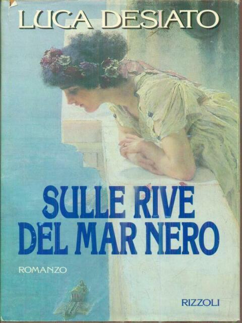 SULLE RIVE DEL MAR NERO  DESIATO LUCA RIZZOLI 1992 LA SCALA