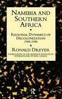 Namibia and Southern Africa: Regional Dynamics of Decolonization, 1945-90 by Ronald Dreyer (Hardback, 1994)