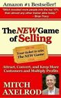 The New Game of Selling: Attract, Convert, and Keep More Customers - And Multiply Profits by Mitch Axelrod (Paperback / softback, 2014)