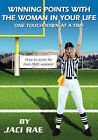 Winning Points with the Woman in Your Life One Touchdown at a Time by Jaci Rae (Paperback, 2005)