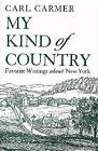 My Kind of Country by Carl Carmer (Paperback, 1995)
