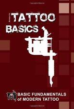 Basic Fundamentals of Modern Tattoo : Apprentice Tattoo Basics Vol. 1 (2009, Paperback, Training Book)