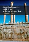 Ritual, Performance, and Politics in the Ancient Near East by Lauren Ristvet (Hardback, 2014)