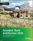 Autodesk Revit Architecture 2016 Essentials: Autodesk Official Press by Ryan Duell, Tessa Reist Hathorn, Tobias Hathorn (Paperback, 2015)