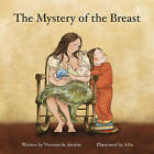 The Mystery of the Breast by Victoria de Aboitiz (Paperback, 2011)