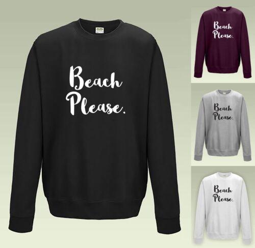 BEACH PLEASE A Jumper Sweatshirt JH030 Slogan Sweater Funny Joke Summer Life