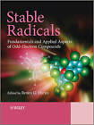 Stable Radicals: Fundamentals and Applied Aspects of Odd-Electron Compounds by John Wiley and Sons Ltd (Hardback, 2010)
