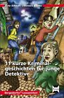 11 kurze Kriminalgeschichten für junge Detektive von Eleonora Bilotta und Reto Schaub (2015, Taschenbuch)
