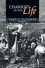 Chariots of Our Life: Volume 1 by Gary L Ellinger (Paperback / softback, 2013)