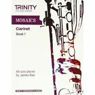 Mosaics for Clarinet: Book 1: Initial-Grade 5 by Trinity College London (Paperback, 2011)