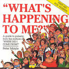 What's Happening to ME?: The Answers to Some of the World's Most Embarassing Questions Written by Peter Mayle Illustrated by Arthur Robins: The Answers to Some of the World's Most Embarrassing Questions by Peter Mayle (Paperback, 1988)