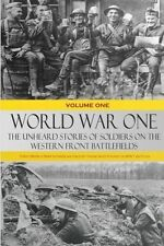 World War One: The Unheard Stories of Soldiers on the Western (PB) 1533578796