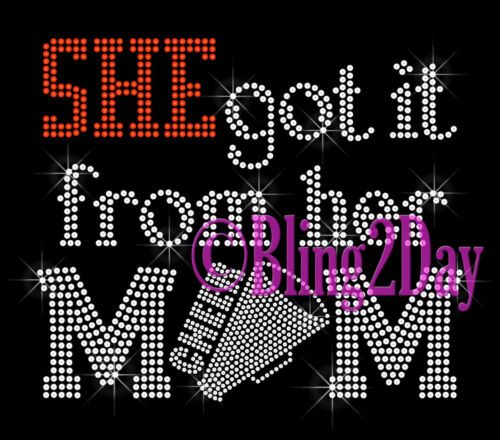SHE got it from her MoM Rhinestone Iron on Transfer Hot Fix Bling CHEER