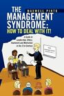 The Management Syndrome How to Deal With It 9781436397391 by Maxwell Pinto