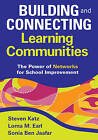 Building and Connecting Learning Communities: The Power of Networks for School Improvement by SAGE Publications Inc (Paperback, 2009)