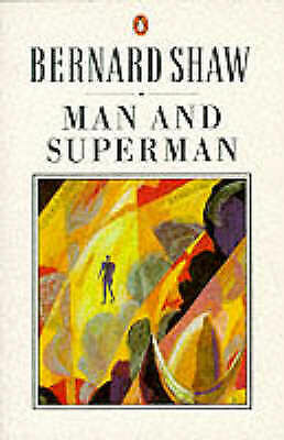 Shaw, George Bernard, Laurence, Dan, Man And Superman: A Comedy And a Philosophy