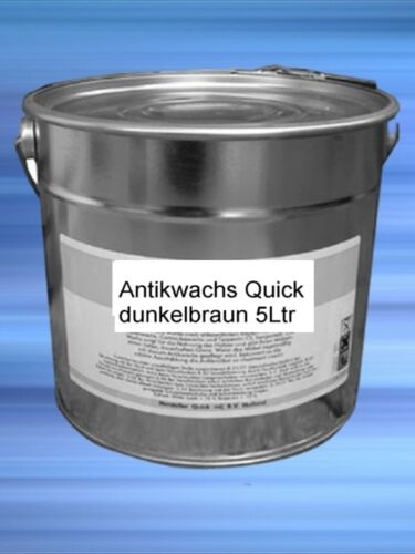 Antikwachs Quick dunkelbraun 5Ltr perfecte hochwertige OberflächenRestauration