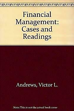 Financial Management : Cases and Readings by Andrews, Victor L.-ExLibrary