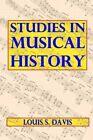 Studies in Musical History by Louis S Davis (Paperback / softback, 2013)