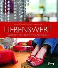 Liebenswert - Wohnen in FrankfurtRheinMain von Nicola Holtkamp und Claudia Servaty (2011, Gebundene Ausgabe)