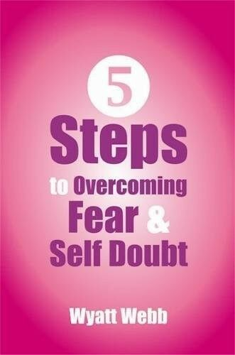 Five Steps To Overcoming Fear & Self-Doubt, Very Good Books