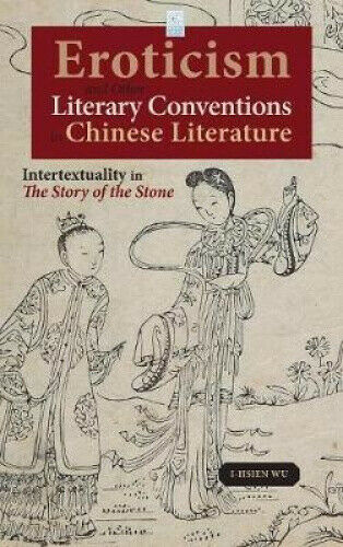 Eroticism and Other Literary Conventions in Chinese Literature: